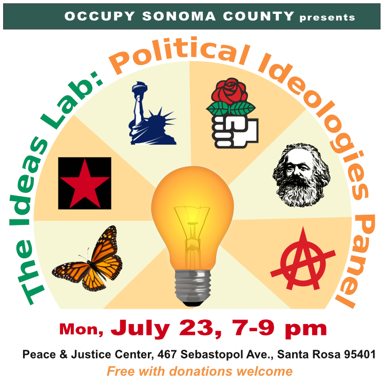 Political Ideologies Panel; July 23 at 7 pm; Peace and Justice Center, Santa Rosa